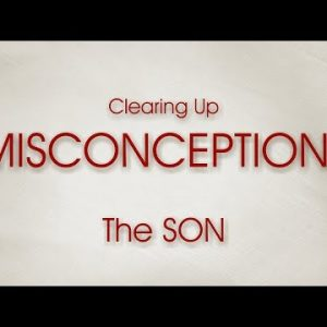 Clearing Up Misconceptions, The Son – Dustin Butler