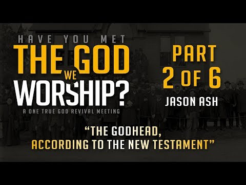 The Godhead According to the New Testament – Jason Ash
