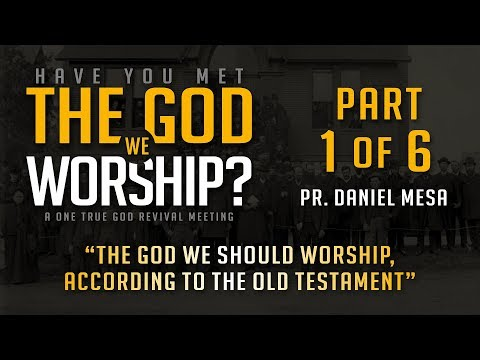 The God We Should Worship According to the OT – Pr. Daniel Mesa