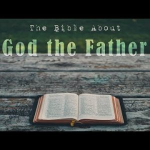 The Bible About God the Father