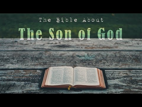 The Bible About the Son of God