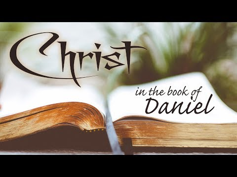 Christ in the book of Daniel – with Daniel Mesa