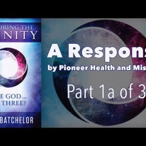 Doug Batchelor's Trinity Book – A Response, Part 1a of 3 – The Intro