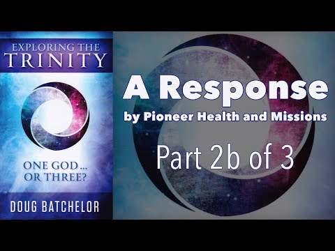 Doug Batchelor's Trinity Book – A Response, Part 2b of 3 – The New Testament