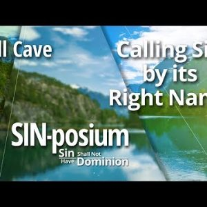 Calling Sin by its Right Name with Bill Cave